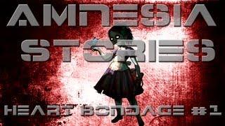 Amnesia Stories - Heart Bondage - Bioshock Girl? | Part 1