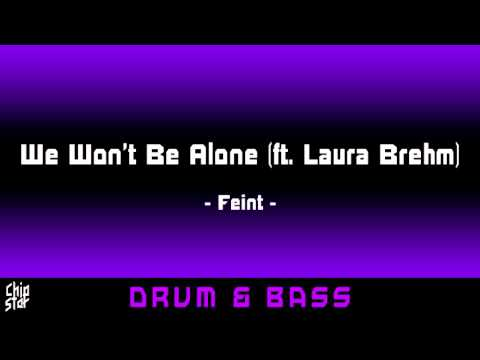 Feint - We Won't Be Alone (ft. Laura Brehm) | 1 Hour | ◄Drum & Bass►