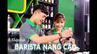 BARISTA NÂNG CAO - chinh phục đỉnh cao nghề Pha Chế | HNAAu
