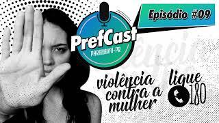 PrefCast #009 - Mulheres contra a violência - Podcast da Pref. de Paranavaí