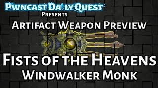 Windwalker Monk Artifact Weapon Preview: World of Warcraft Legion Beta