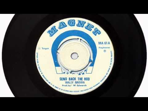 1975 Wally Brown: Send Back The Rod