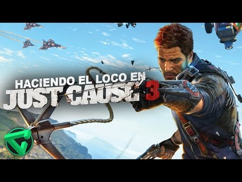 HACIENDO EL LOCO - Just Cause 3 | iTownGamePlay