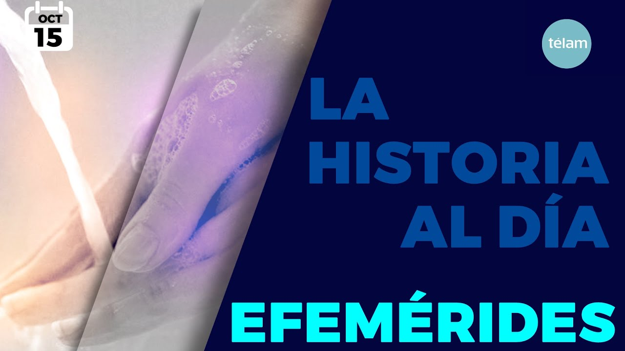 LA HISTORIA AL DÍA (EFEMÉRIDES 15 OCTUBRE)
