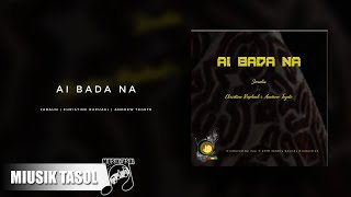 Jarahn - Ai Bada Na (ft. Christine Raphael & Andrew Tegete)