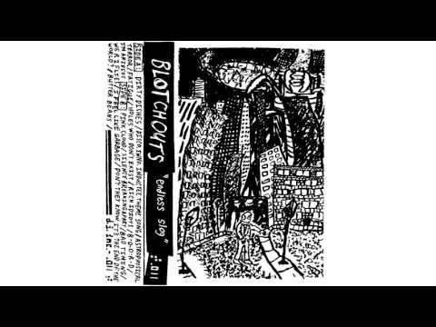BLOTCHOUTS - Endless Slog