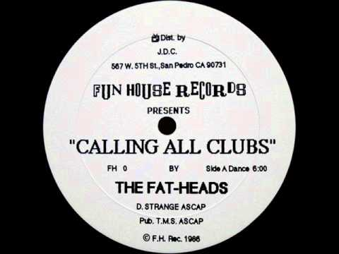 THE FAT HEADS   CALLING ALL CLUBS DANCE