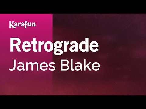Karaoke Retrograde - James Blake *