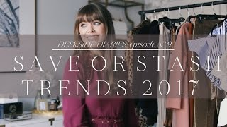 Trends to Save or Stash 2017 | Episode No. 9