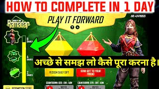 HOW TO COMPLETE PLAY IT FORWARD EVENT ONLY 1 DAY ! 1 DIN ME PLAY IT FORWARD EVENT KAISE PURA KARE