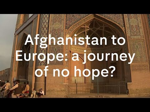 Afghanistan to Europe: a journey of no hope?