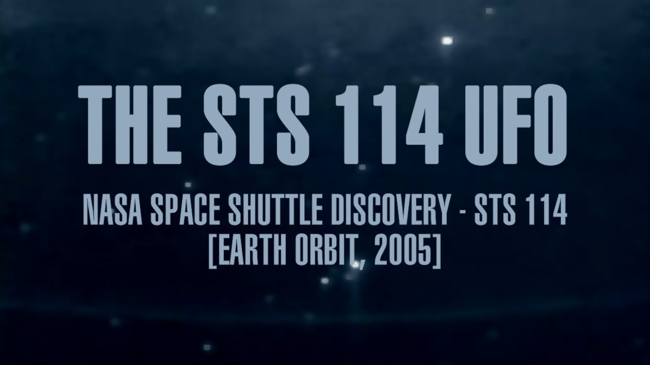 The best UFO Proof ever: The STS 114 UFO (NASA, 2005) - YouTube