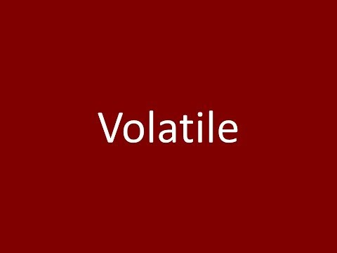 Volatile Meaning Definition Pronunciation Example Synonym Antonyms