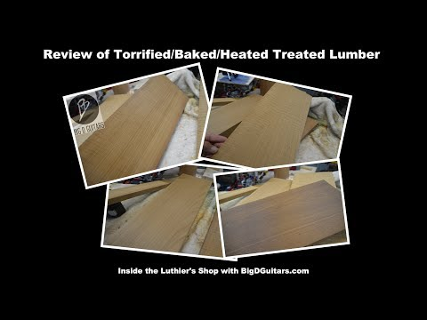 Torrified/Baked/Heat Treated Lumber for Guitar Building