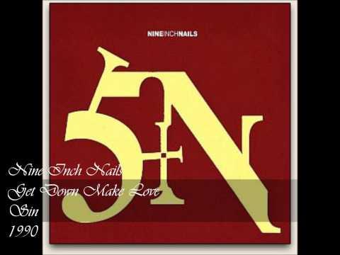 Nine Inch Nails - Get Down Make Love