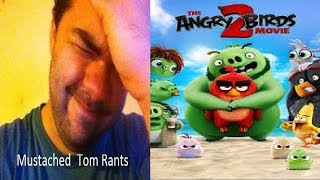 Mustached Tom Rants About Angry Birds 2: The Movie