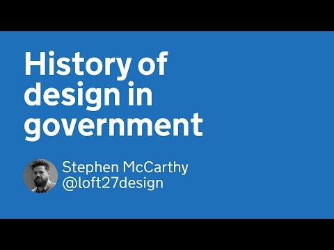History of Design in Government • Stephen McCarthy