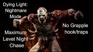 Dying Light: Nightmare Mode Maximum Level Night Chase, No Grapple hook/traps