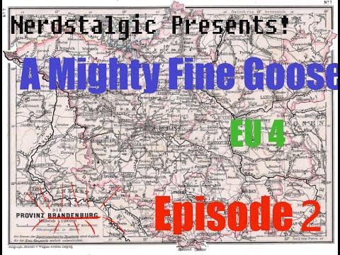 Nerdstalgic Presents! A Mighty Fine Goosestep, an EU 4 series Ep. 2