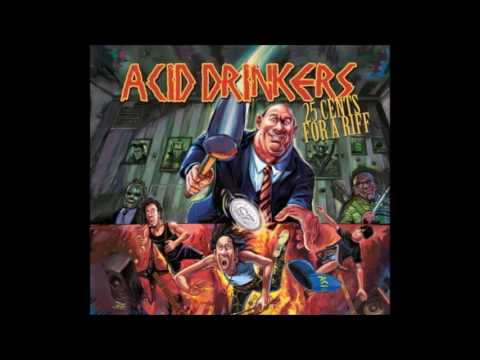 Acid Drinkers - 25 Cents For a Riff (2014) [full album]