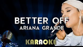 Better Off - Ariana Grande | Karaoke Version Instrumental Lyrics Cover Sing Along