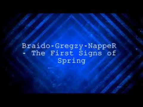 Braido-Gregzy-NappeR - The First Signs of Spring