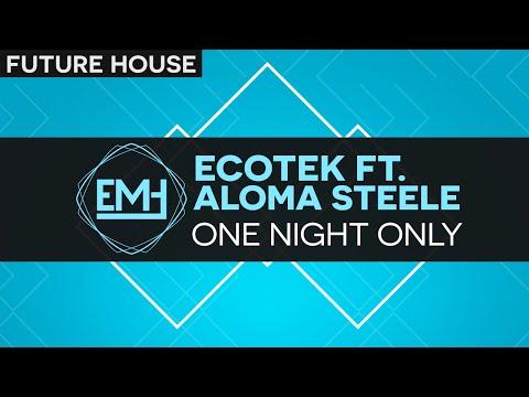 Future House Ecotek ft Aloma Steele  One Night Only