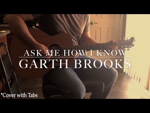Garth Brooks - Ask Me How I Know (Cover with Tabs)