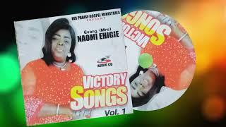 EVANG. NAOMI EHIGIE - SONGS OF VICTRY Vol. 1.