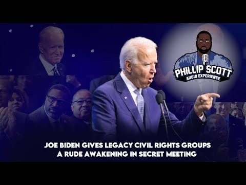 Joe Biden Gives Legacy Civil Rights Groups A Rude Awakening In Secret Meeting