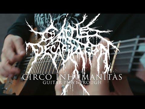 "Cattle Decapitation ""Circo Inhumanitas"" Guitar Playthrough"