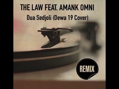 The Law Feat. Amank OMNI - 2 Sedjoli (Dewa 19 cover remix)