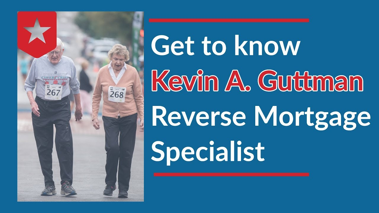 Get to know Kevin A  Guttman Reverse Mortgage Specialist