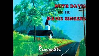 """""""On The Right Road""""- Ruth Davis & the Davis SINGERS"""