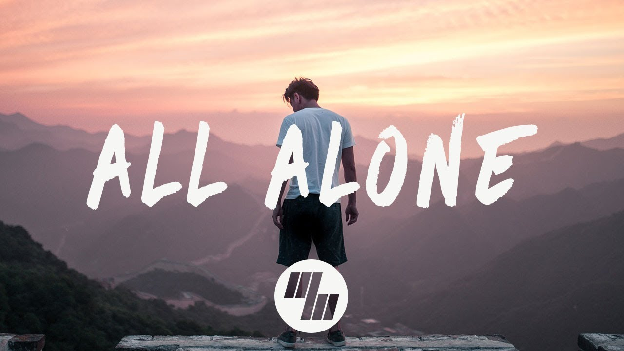 All Alone (Lyrics / Lyric Video) Feat. Micah Martin