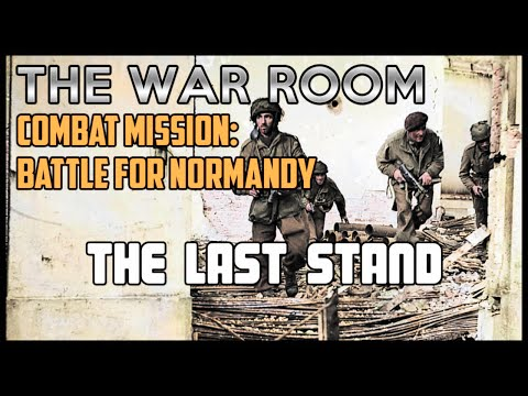 The Last Stand - Combat Mission: Battle for Normandy