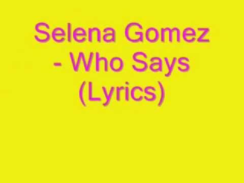 Selena Gomez - Who Says (Lyrics) ♥