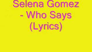 Selena Gomez - Who Says (Lyrics) ♥