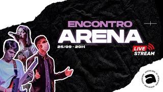 Encontro Arena: ESTAMOS NO MUNDO, MAS NÃO SOMOS DO MUNDO - 25/09/2021