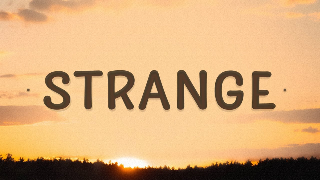 Download Celeste - Strange (Lyrics) | I am still me you are still you