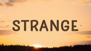 Celeste - Strange (Lyrics) | I am still me you are still you