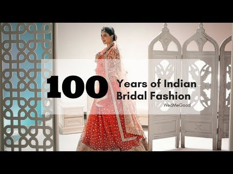 100 Years Of Indian Bridal Fashion