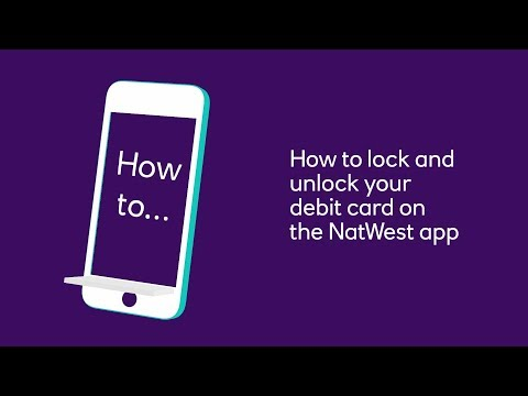 How To Lock And Unlock Your Debit Card On The NatWest App | NatWest