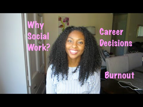 Why I Decided to Become a Social Worker,  Burnout, Career Choices