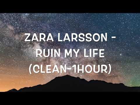 Zara Larson - Ruin My Life Clean - 1 Hour