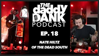 The daddyDANK Podcast | Ep. 18 - Nate Hilts of The Dead South