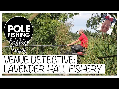 Pole Fishing | Feature Teaser | Venue Detective: Lavender Hall Fishery
