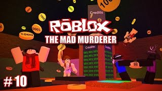 LOLERIS AIN'T CHEAP (Roblox: The Mad Murderer #10)