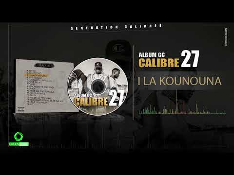 CALIBRE 27 - I LA KOUNOUNA (Son Officiel)