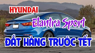 Gambar cover Hyundai ElantraSport 2018 cháy hàng trước Tết Xe giá rẻ hơn 200 triệu đồng làm náo loạn thị trường